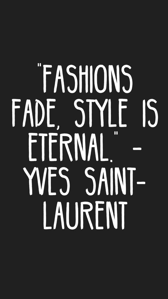 &quot;Fashions fade, style is eternal.&quot; - Yves Saint-Laurent #quotes #motivation #inspiration   http:// itunes.apple.com/app/id87608012 6?at=11lv8V&amp;ct=MOTIVATION &nbsp; … <br>http://pic.twitter.com/ua7QlLpUYq