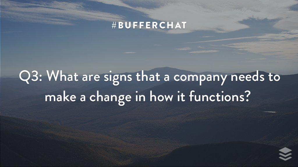 Q3: What are signs that a company needs to make a change in how it functions? #bufferchat <br>http://pic.twitter.com/W8Mve31Kp6