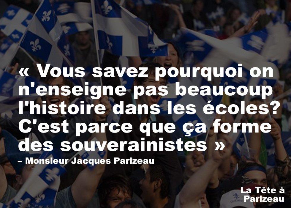 On n&#39;enseigne pas beaucoup l&#39;histoire dans les écoles...  parce que ça forme des souverainistes  #Canada150  #Parizeau #polqc #paysqc #assnat<br>http://pic.twitter.com/LnpdxXGWZq