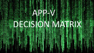 I have created a handy App-V Decision Matrix for deciding how to handle your apps https://t.co/PXxgeotXF4 https://t.co/eKLW3lJn4I