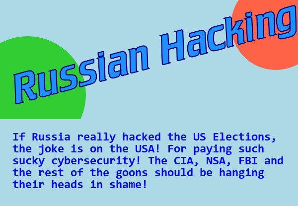 If #Russia really hacked the US #Elections, the joke is on the #USA! For paying such sucky #cybersecurity!<br>http://pic.twitter.com/dxT0LQLEUY