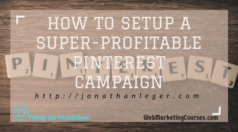How to Setup a Super-Profitable Pinterest Campaign  http:// jonathanleger.com/newblog/how-to -setup-a-super-profitable-pinterest-campaign/ &nbsp; …  by @jonathanleger #pinterestmarketing #pinterestmarketingtips <br>http://pic.twitter.com/6yg5Npv0oG