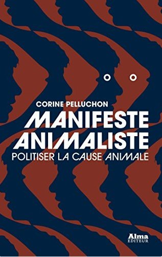 Saluons ce jour la sortie du #ManifesteAnimaliste de @CorinePelluchon #philosophe #politique Politiser la cause des #animaux est essentiel.<br>http://pic.twitter.com/MRzyqv9AGM