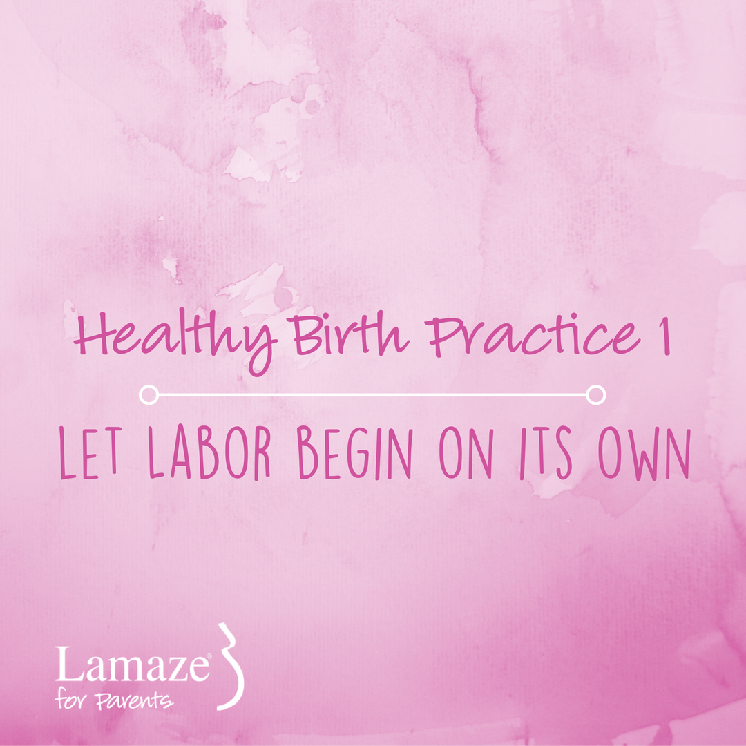 Healthy Birth Practice #1 Let #Labor Start on Its Own. #LamazeChat https://t.co/LVeiv6YdCU