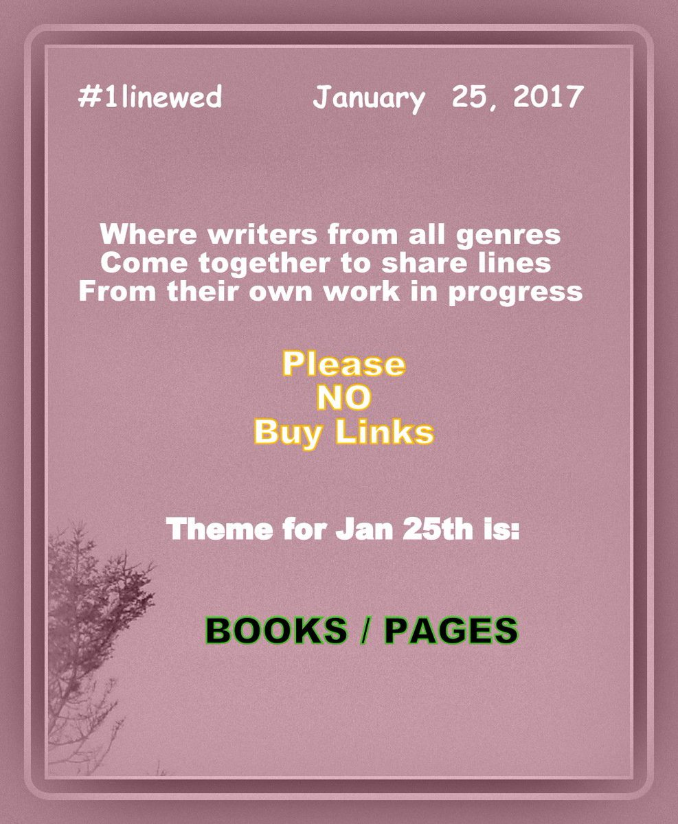 #1linewed Theme for January 25th is: ***** Books or Pages ***** Please NO Buy Links please have FUN