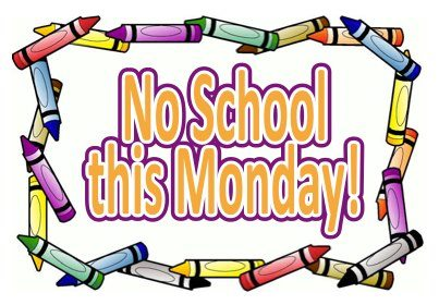 Image result for No school Monday