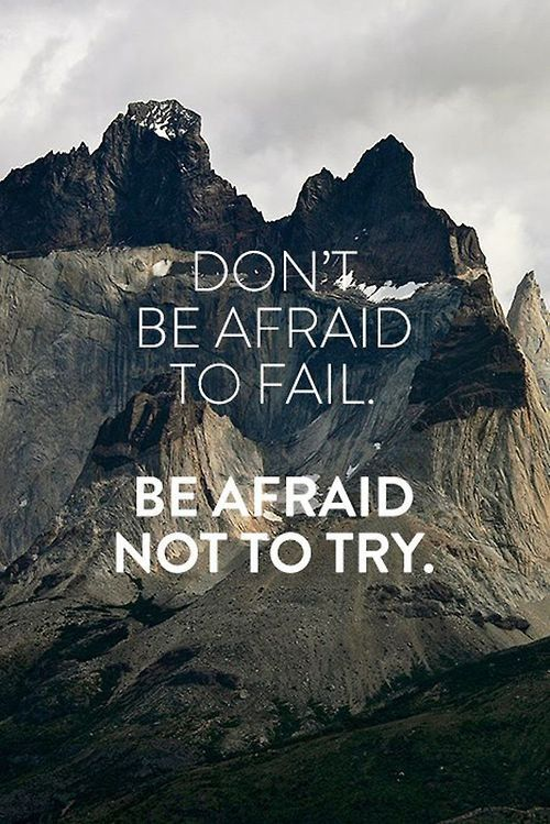 """""""Don't be afraid to fail. Be afraid not to try!""""  #quote https://t.co/vEe7McMgRL"""