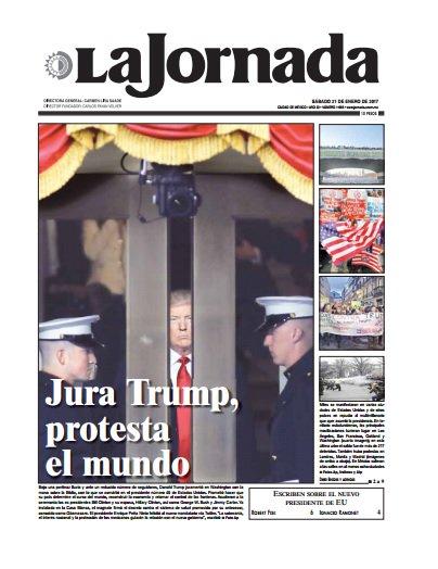 #FelizSabado. Hoy en la portada de #LaJornada: Jura #Trump, protesta e...