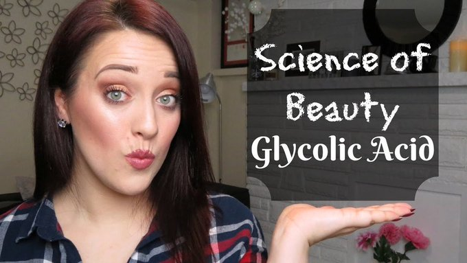 Science of Beauty: Glycolic Acid