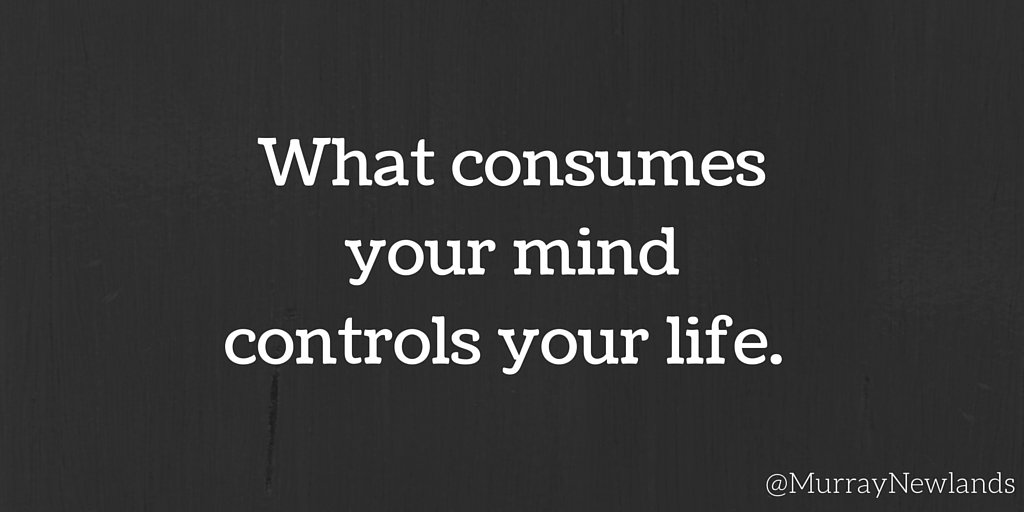 What consumes your mind controls your life. #CreatePositivity #Mindful...