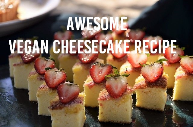 Awesome Strawberry Vegan Cheesecake Recipe