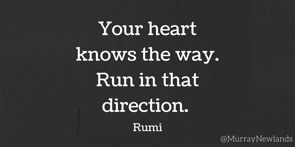 Your heart knows the way. Run in that direction - Rumi #Motivation #In...