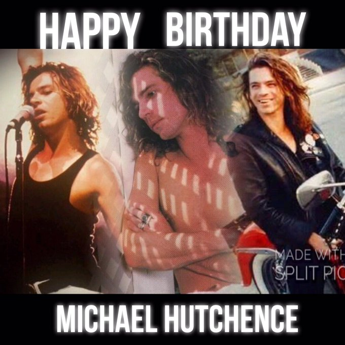 Happy Birthday Michael Hutchence wish you were still here you are missed every day