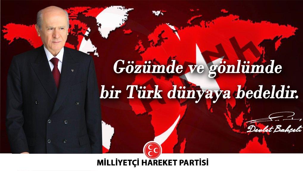 Gözümde ve gönlümde bir Türk dünyaya bedeldir.  MHP Genel Başkanı Devl...