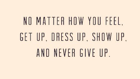 No matter how you feel, get up, dress up, show up, and never give up! #actors #actorlife #filmmaking