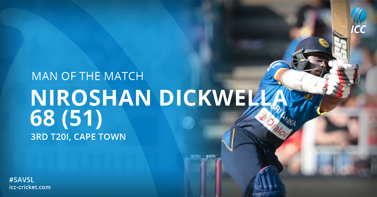 Man of the Match goes to Niroshan Dickwella for his 68 that set up a thrilling chase for Sri Lanka