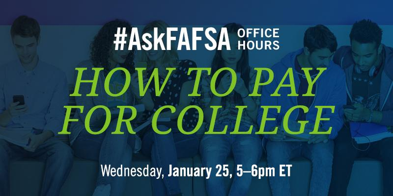 Thumbnail for January 2017 #AskFAFSA Office Hours: How to Pay for College