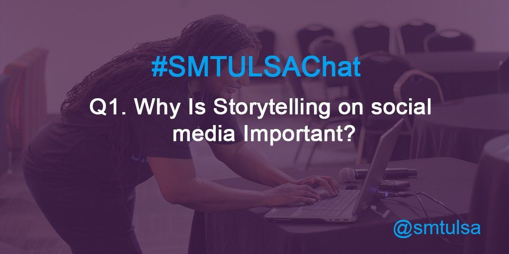 Q1. Why Is Storytelling on social media Important? #smtulsachat @akramsideas https://t.co/R77WMiUFvB