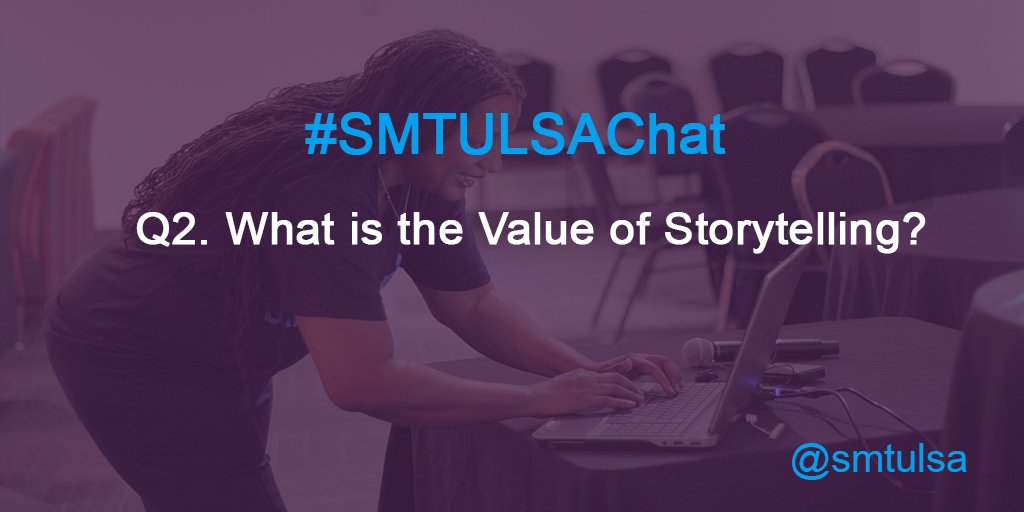 Q2. What is the Value of Storytelling? #smtulsachat https://t.co/39ivoqnYv3