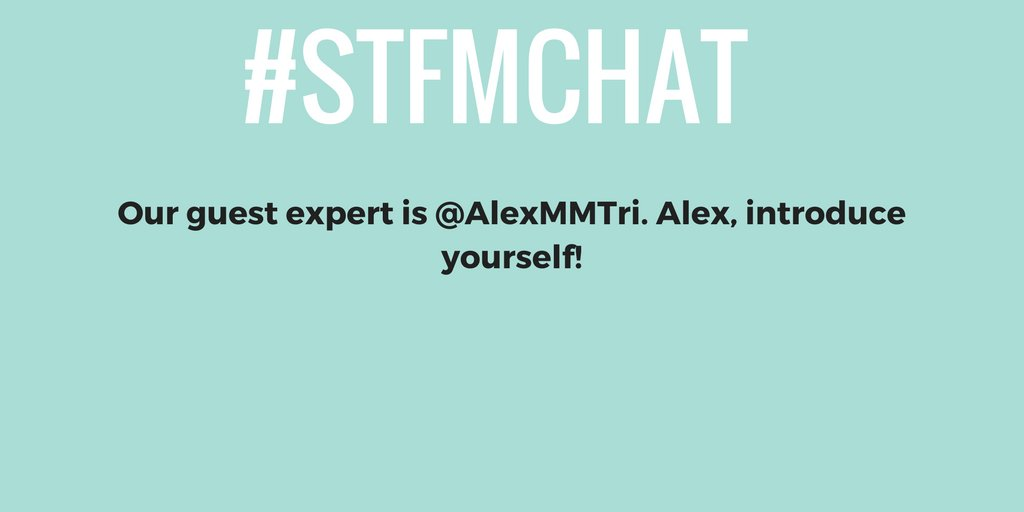 Welcome everyone to the #stfmchat! Take a moment to introduce yourselves to our guest expert, @AlexMMTri. https://t.co/UmlLmsuRNe