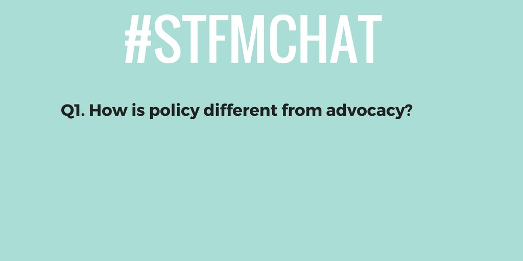 #stfmchat Q1. How is policy different from advocacy? https://t.co/L3X1isNcx1