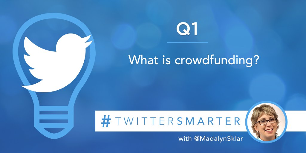 Thumbnail for #TwitterSmarter tweet chat on crowdfunding: highlights