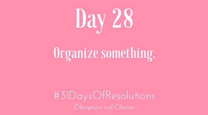 31 Days of Resolutions- Day 28