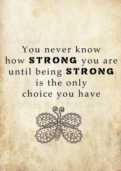 When life throws you the impossible to deal with take a breath and keep moving,staying strong is the only option