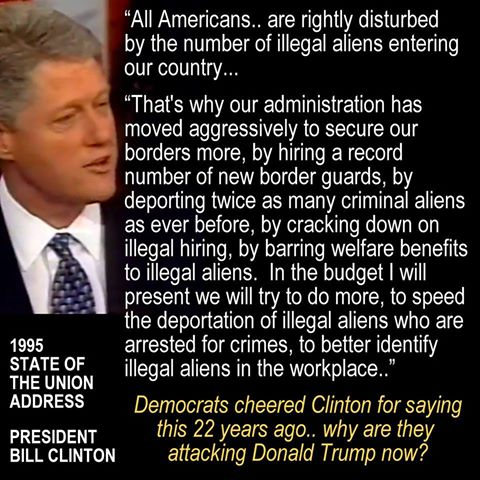 BILL CLINTON = DONALD TRUMP Immigration pledges by US Presidents