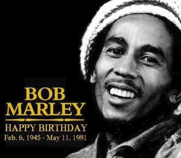 Happy Birthday to the One and only Bob Marley - RIP.