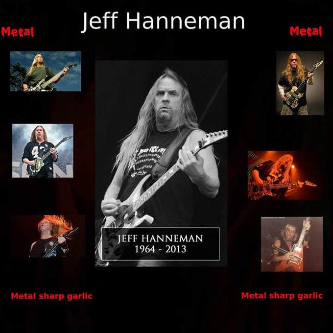 HAPPY BIRTHDAY HAPPY BIRTHDAY   Jeff Hanneman