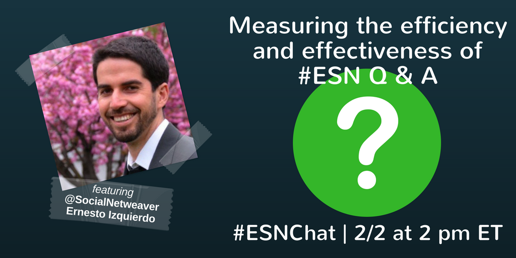 Today on #ESNchat we're talking with @SocialNetweaver about measuring the efficiency and effectiveness of #ESN Q & A https://t.co/jiAC8w6Yxn