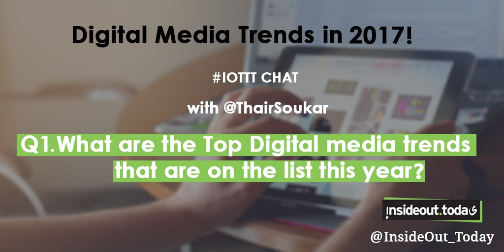 Lovely Morning here we go with #IOTTT chat with @ThairSoukar discussing #digitalmedia trends in 2017 Starting now with first question https://t.co/Gm6MHAu8aW