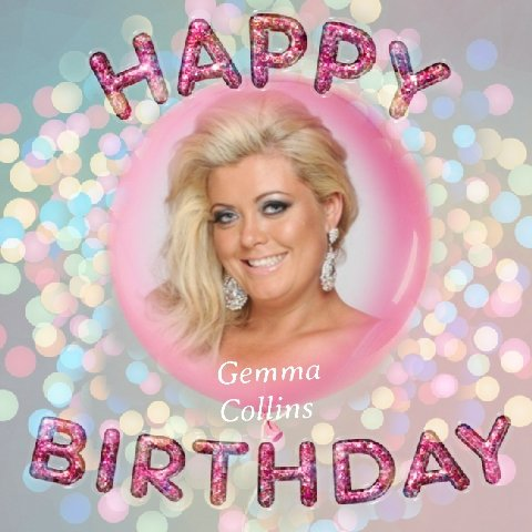 Happy Birthday Gemma Collins, Jake Cassidy, Nathan Delfoueso, Jill Scott, Gemma Arterton & Michelle Bass