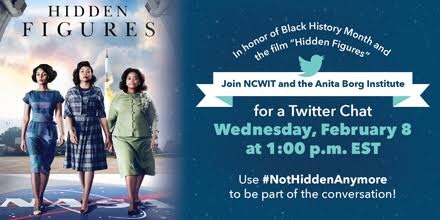 Celebrate #BHM & @HiddenFigures with @NCWIT & @anitaborg_org. Join Twitter Chat tomorrow 2/8 at 1 pm EST. Follow #NotHiddenAnymore to join! https://t.co/lDwLwsxHxv