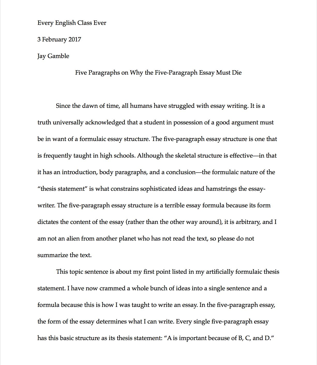 jay gamble on why the five paragraph essay must die in jay gamble on why the five paragraph essay must die in five paragraphs thanks to likelyjanlukas for the idea t co svhn2ho8zl