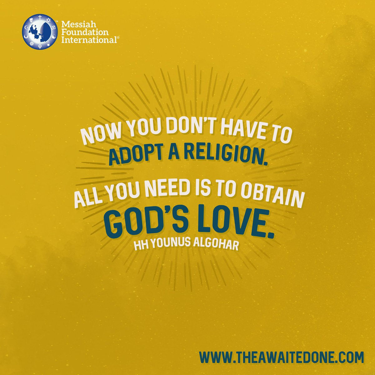 #QuoteoftheDay Now you don&#39;t have to #adopt a #religion. All you need is to obtain #God's #love. - HH #YounusAlGohar<br>http://pic.twitter.com/MaQvyPnAZf
