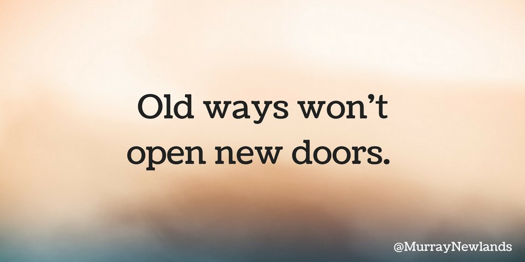 Old ways won't open new doors. #ThursdayThoughts #Motivation #Learn #G...