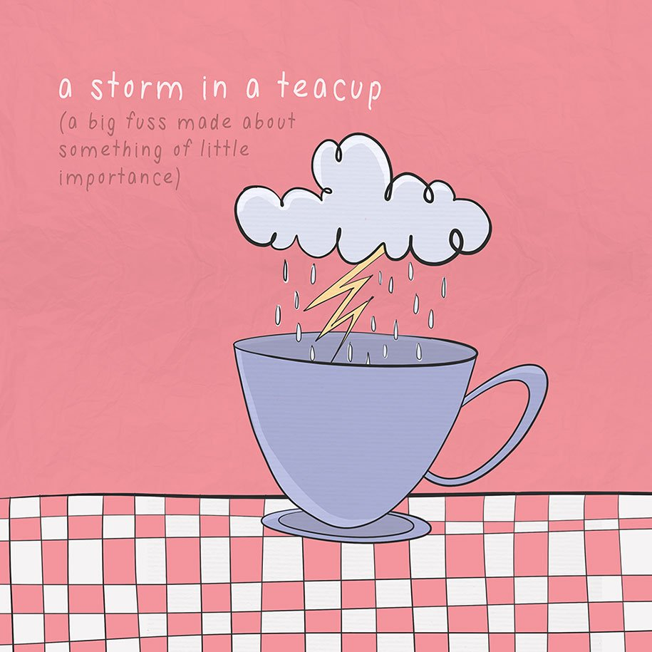 I&#39;ts a big fuss over nothing or a &#39;storm in a tea cup&#39; #britishsayings #englishidioms #learnenglish #englishbyskype #englishonline<br>http://pic.twitter.com/PrtMwoi4Xj