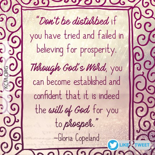 """""""Don't be disturbed if you have tried and failed in believing for prosperity..."""" –Gloria https://t.co/zjIJS0bne9"""