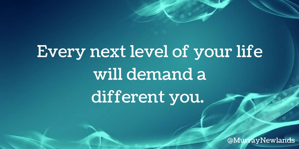 Every next level of your life will demand a different you. #LevelUp #M...