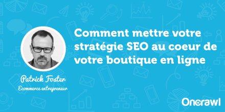 Comment mettre votre stratégie #SEO au coeur de votre boutique en ligne. #ecommerce @myecommercetips    http:// buff.ly/2kZRcvJ  &nbsp;  <br>http://pic.twitter.com/xLtKqD6yfF