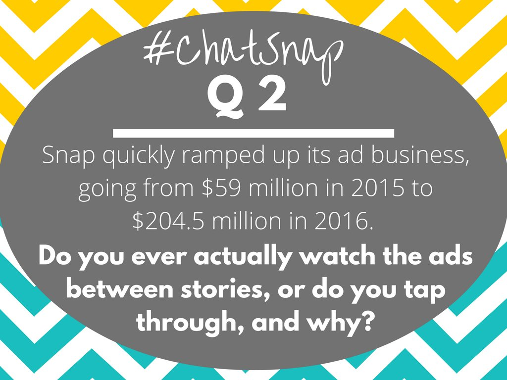 Q2 Another pro for Snap is strong revenue growth... But do you ever watch the ads between stories, or do you tap through, and why? #chatsnap https://t.co/fqpYS4aHhk