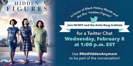 Join @NCWIT, @anitaborg_org & special guests for a #NotHiddenAnymore Twitter Chat: 2/8, 1pm EST. #BHM #HiddenFigures https://t.co/UwU7gbZYsu https://t.co/62U48pjUao