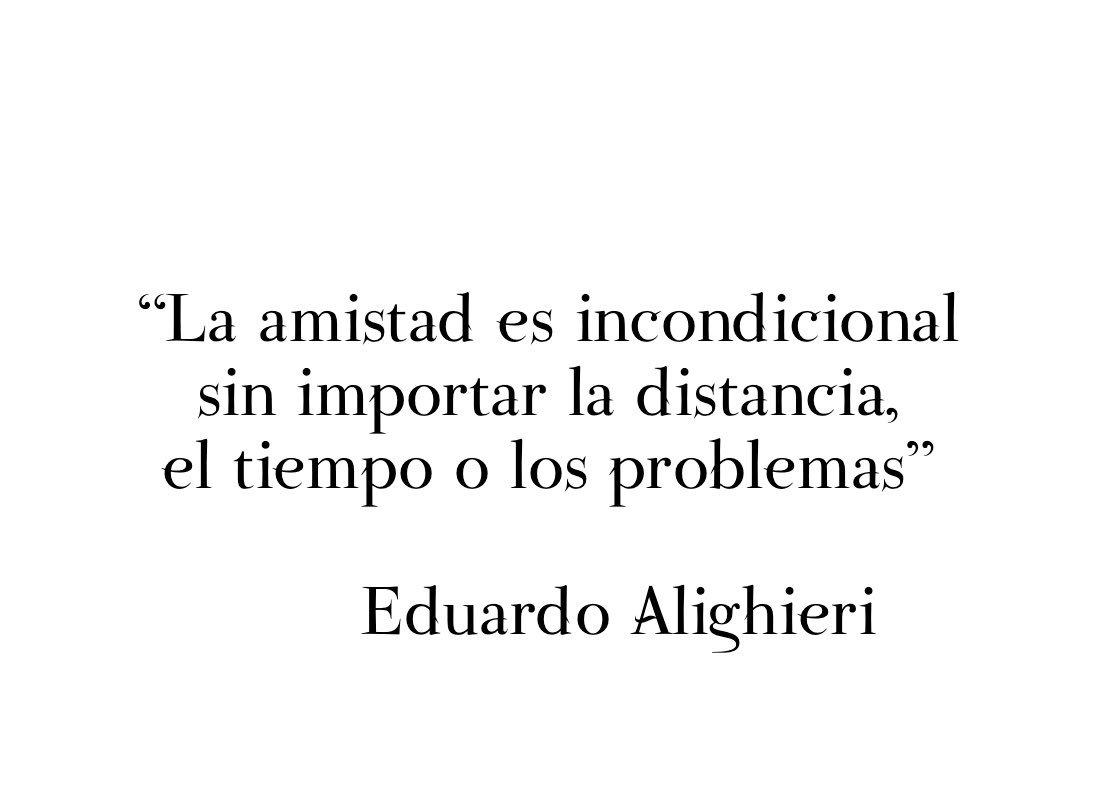 """Eduardo Alighieri On Twitter: """"La Amistad Es Incondicional"""