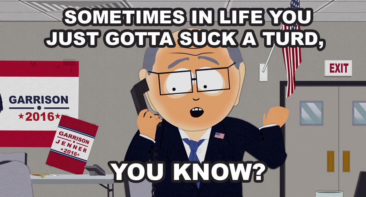Sometimes in life you just gotta suck a turd, you know? #WednesdayWisd...