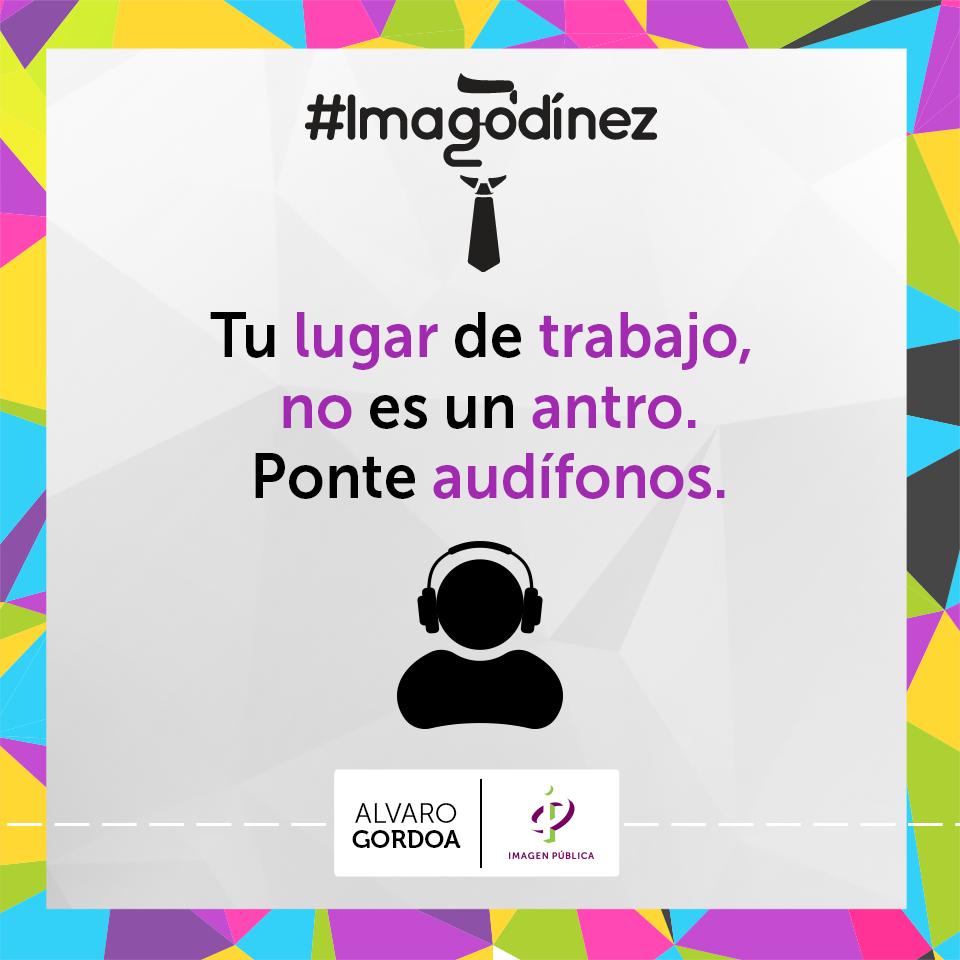 Toma en cuenta que no todos tienen tus gustos musicales.  #Imagodinez...