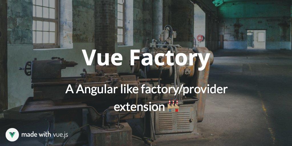 Vue Factory