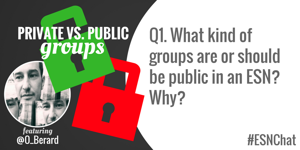 Q1. What kind of groups are or should be public in an #ESN? Why? #esnchat https://t.co/txl4f0tHZh