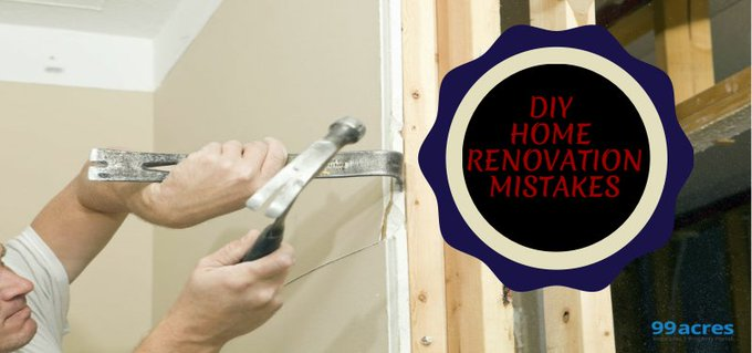 Top 7 DIY home renovation mistakes to avoid